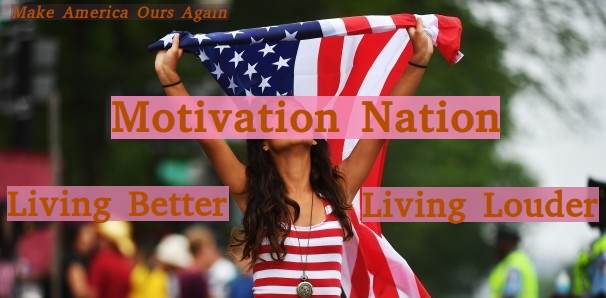 Motivation Nation Live Better By Living Louder