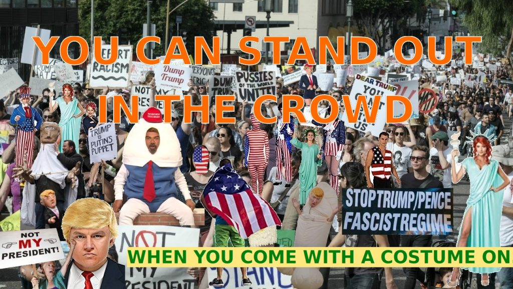 Stand out in the crowd with a anti-Trump costume