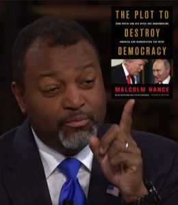 The Plot To Destroy Democracy author Malcolm Nance