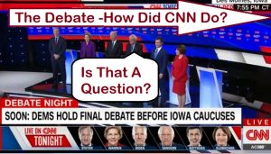 The Iowa Democratic Debate: How Did CNN Do?